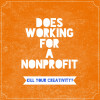 Does Working For A Nonprofit Kill Your Creativity?