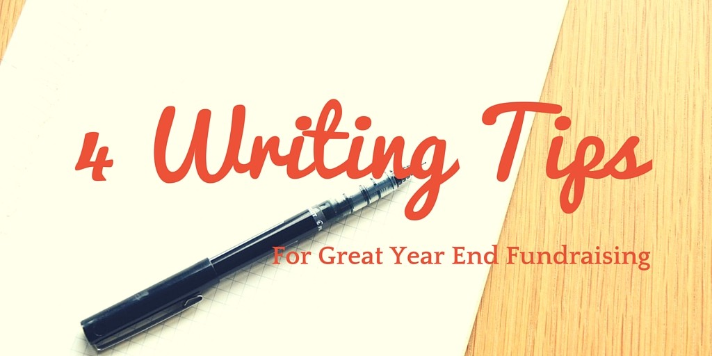 4 Writing Tips for Great Year-End Fundraising