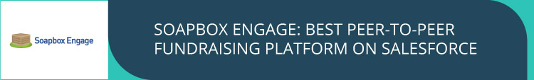 Check out Soapbox Engage for your peer-to-peer fundraising needs.