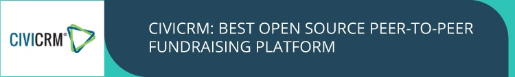 CiviCRM is the most effective open source peer-to-peer fundraising platform.