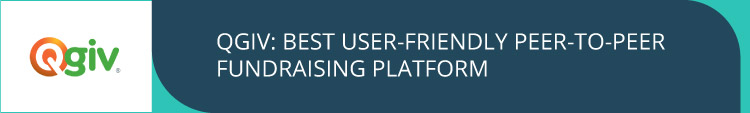 Qgiv is a very user-friendly option for peer-to-peer fundraising campaigns.