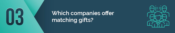 Which companies offer matching gifts programs to their employees?