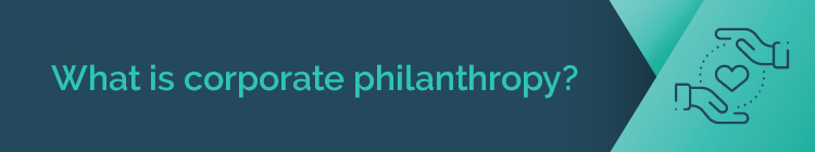 What is corporate philanthropy?