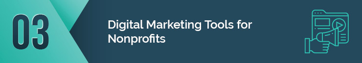 Check out these top digital marketing tools for nonprofits.