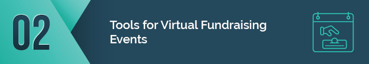 Read on to learn about the top tools for virtual fundraising events.