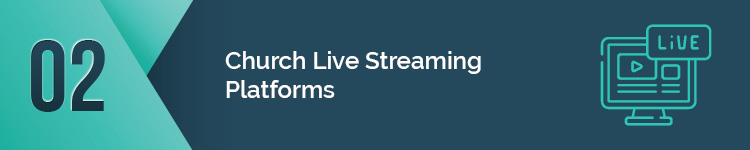 Live streaming is an important feature of virtual church software.