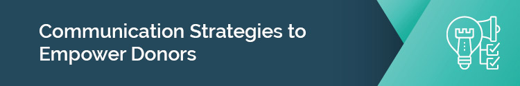 "This header reads: ""Communication Strategies to Empower Donors"""