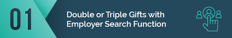double or triple gifts with the employer search function