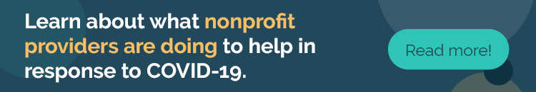 Learn about what nonprofit providers are doing to help in response to COVID-19.