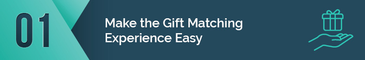 Make the gift matching experience easy