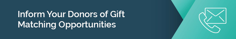 inform your donors of gift matching opportunities