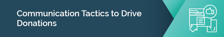 """this header image states """"Communication Tactics to Drive Donations"""""""