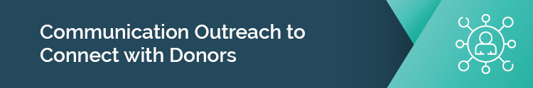 "This header image reads: ""Communication outreach to connect with donors."""