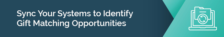 "This header states ""Sync your systems to identify gift matching opportunities."""