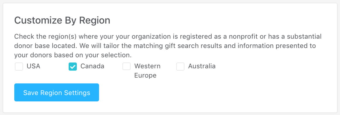 You can tailor Double the Donation to feature Canada matching gifts in your specific region.