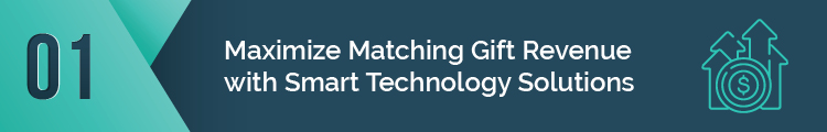 Maximize Matching Gift Revenue with Smart Technology Solutions