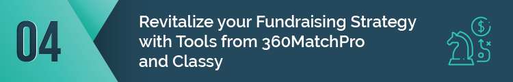 Revitalize your Fundraising Strategy with Tools from 360MatchPro and Classy