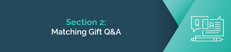Here's an essential matching gift Q&A to answer your questions.