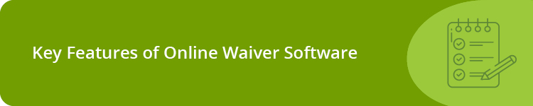 Key Features of Online Waiver Software