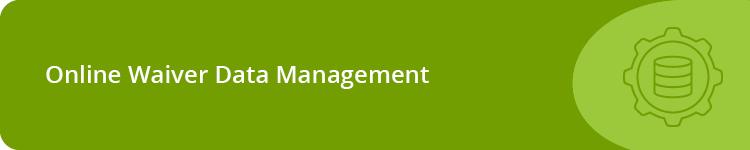 Online Waiver Data Management