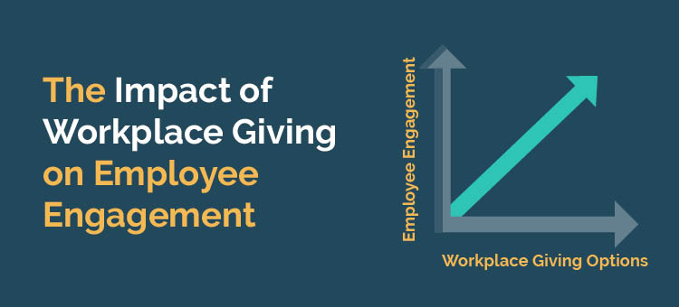 One of the top benefits of workplace giving is that employee engagement grows the more your company offers these opportunities.